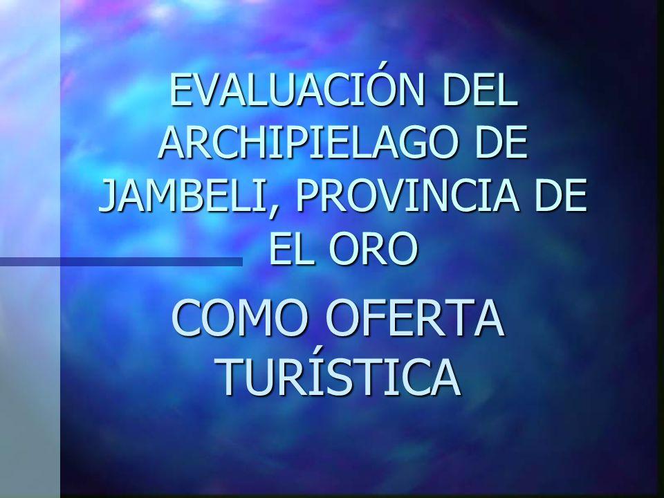 EVALUACIÓN DEL ARCHIPIELAGO DE JAMBELI, PROVINCIA DE EL ORO