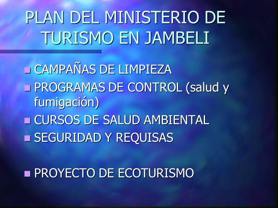 PLAN DEL MINISTERIO DE TURISMO EN JAMBELI