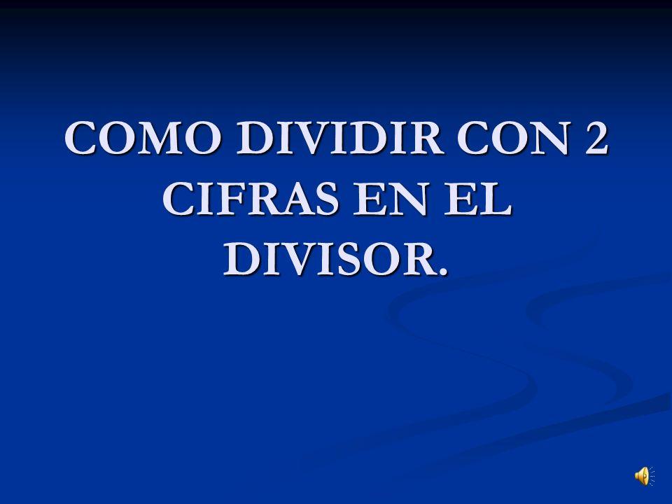 COMO DIVIDIR CON 2 CIFRAS EN EL DIVISOR.