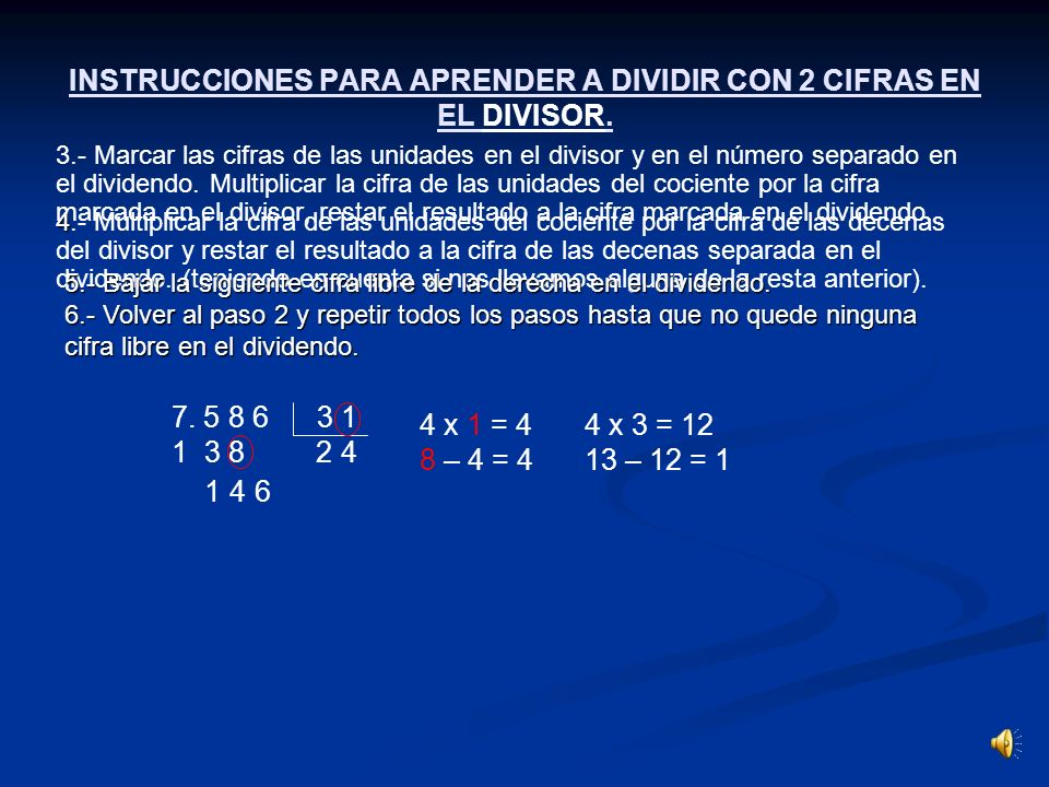 INSTRUCCIONES PARA APRENDER A DIVIDIR CON 2 CIFRAS EN EL DIVISOR.