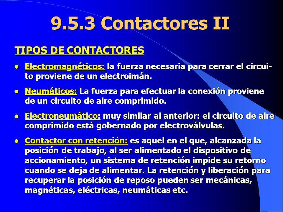9.5.3 Contactores II TIPOS DE CONTACTORES