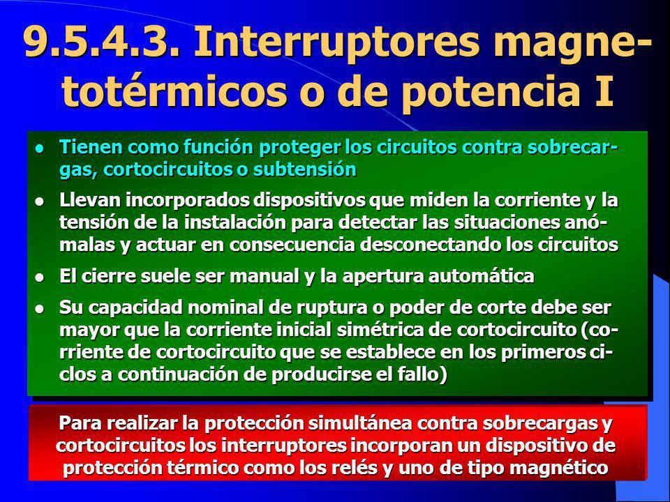 9.5.4.3. Interruptores magne-totérmicos o de potencia I