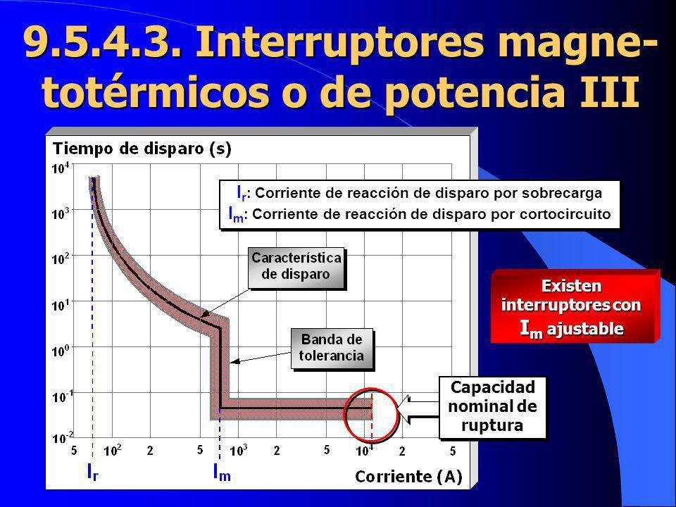 9.5.4.3. Interruptores magne-totérmicos o de potencia III