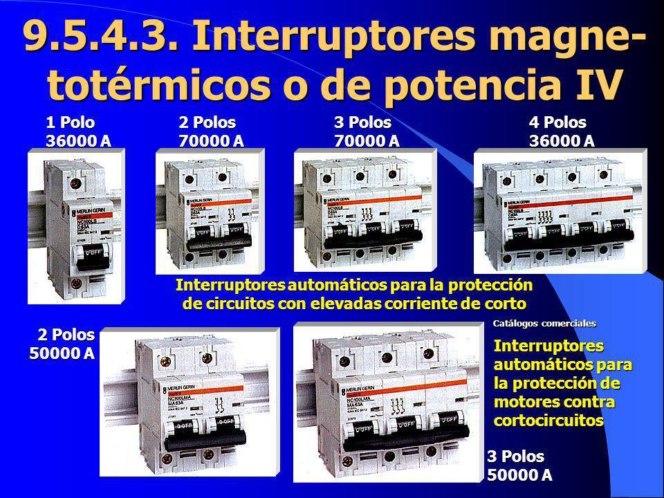 9.5.4.3. Interruptores magne-totérmicos o de potencia IV