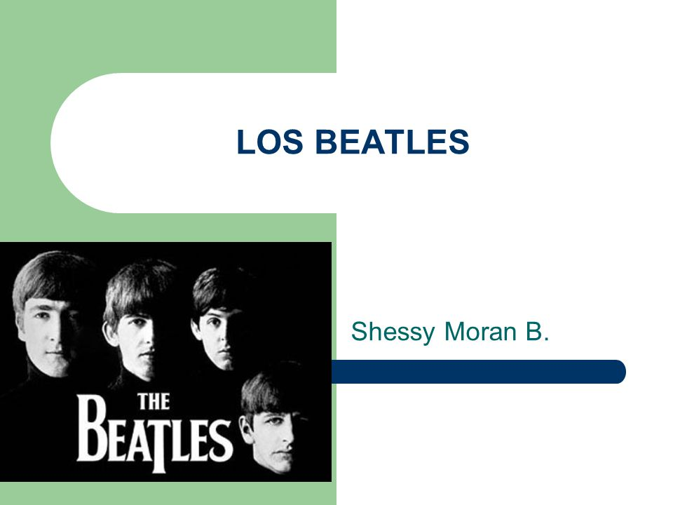 LOS BEATLES Shessy Moran B.
