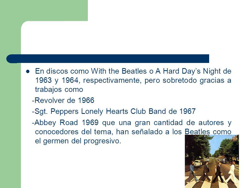En discos como With the Beatles o A Hard Day's Night de 1963 y 1964, respectivamente, pero sobretodo gracias a trabajos como