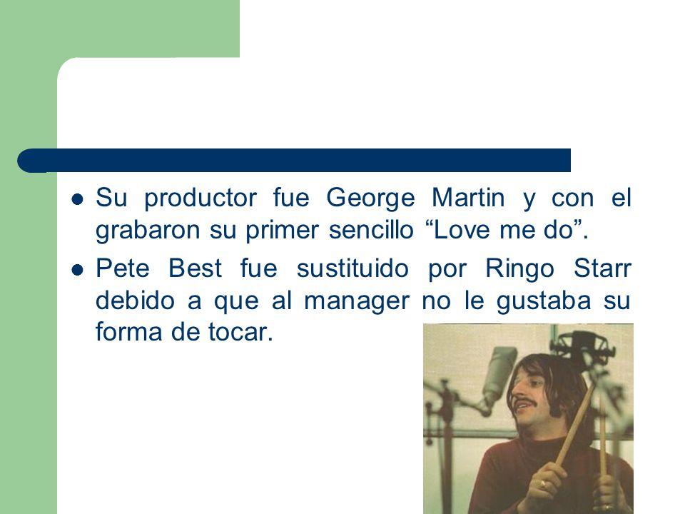 Su productor fue George Martin y con el grabaron su primer sencillo Love me do .