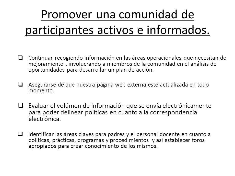 Promover una comunidad de participantes activos e informados.