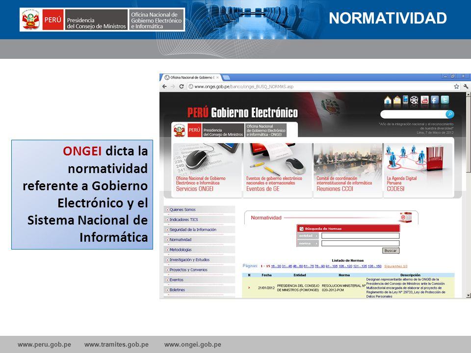 NORMATIVIDAD ONGEI dicta la normatividad referente a Gobierno Electrónico y el Sistema Nacional de Informática.