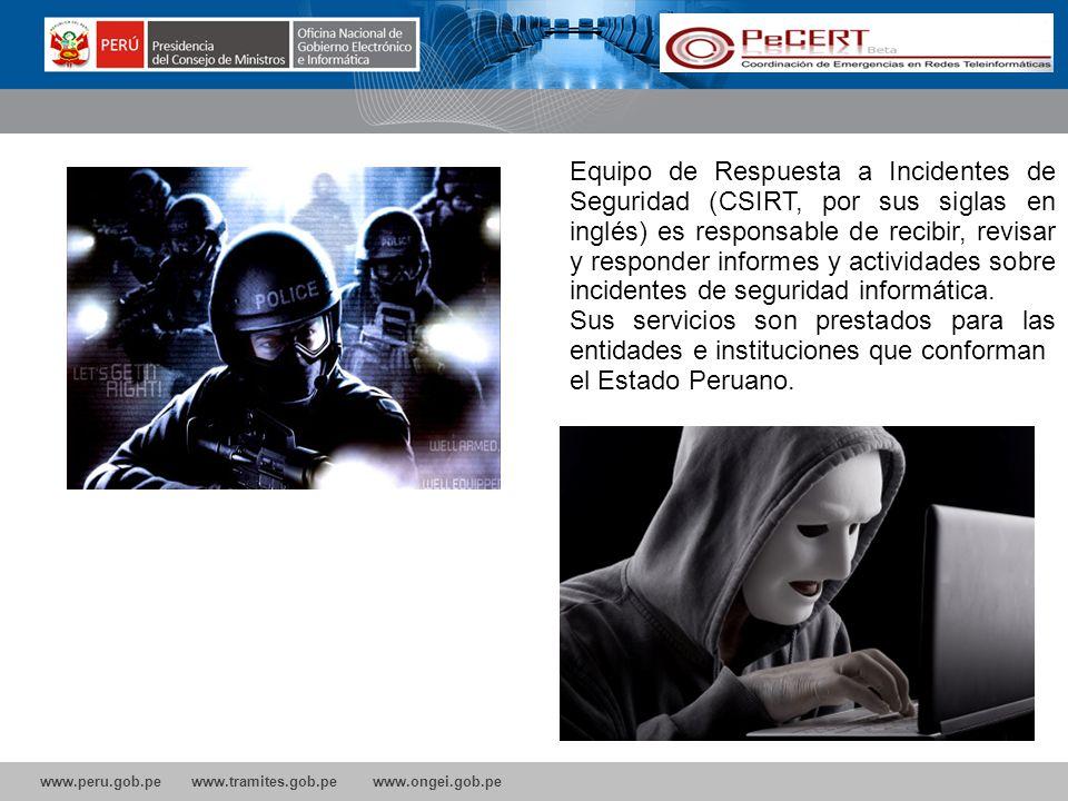 Equipo de Respuesta a Incidentes de Seguridad (CSIRT, por sus siglas en inglés) es responsable de recibir, revisar y responder informes y actividades sobre incidentes de seguridad informática.