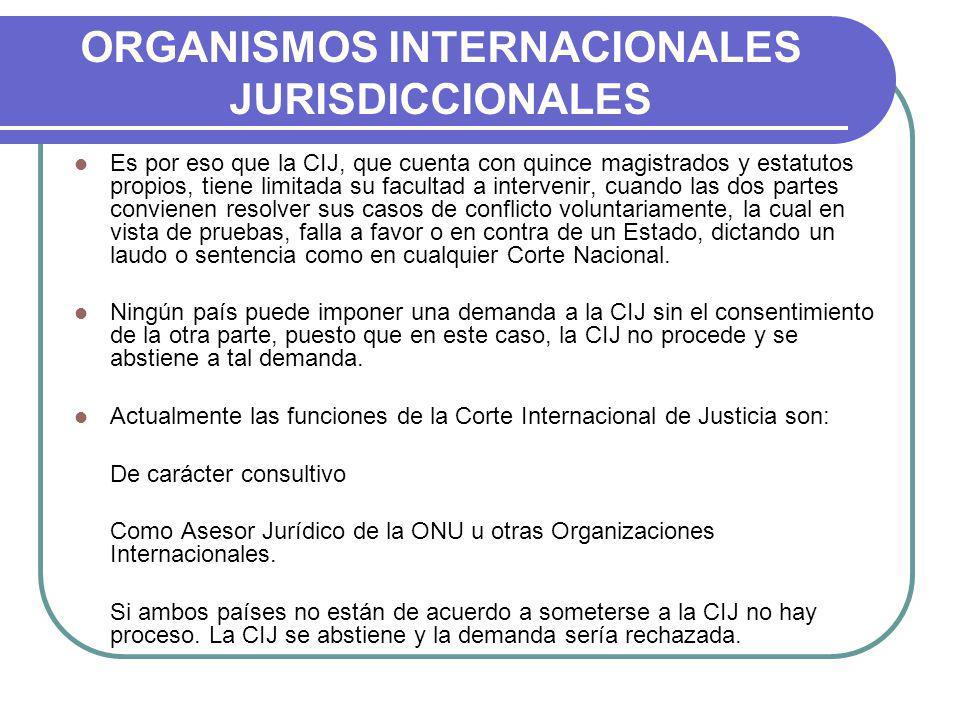 ORGANISMOS INTERNACIONALES JURISDICCIONALES