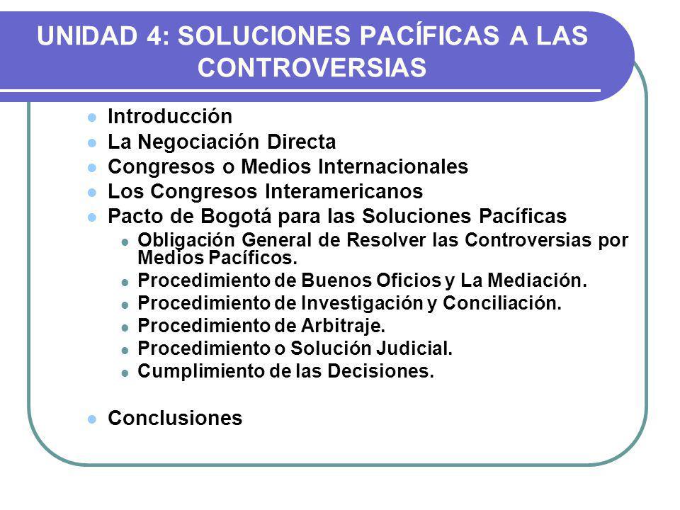 UNIDAD 4: SOLUCIONES PACÍFICAS A LAS CONTROVERSIAS