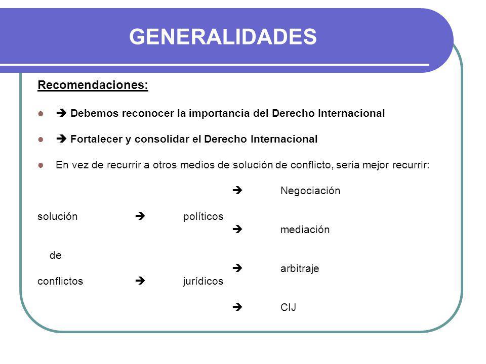 GENERALIDADES Recomendaciones: