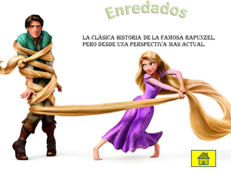 Enredados La clásica historia de la famosa rapunzel,