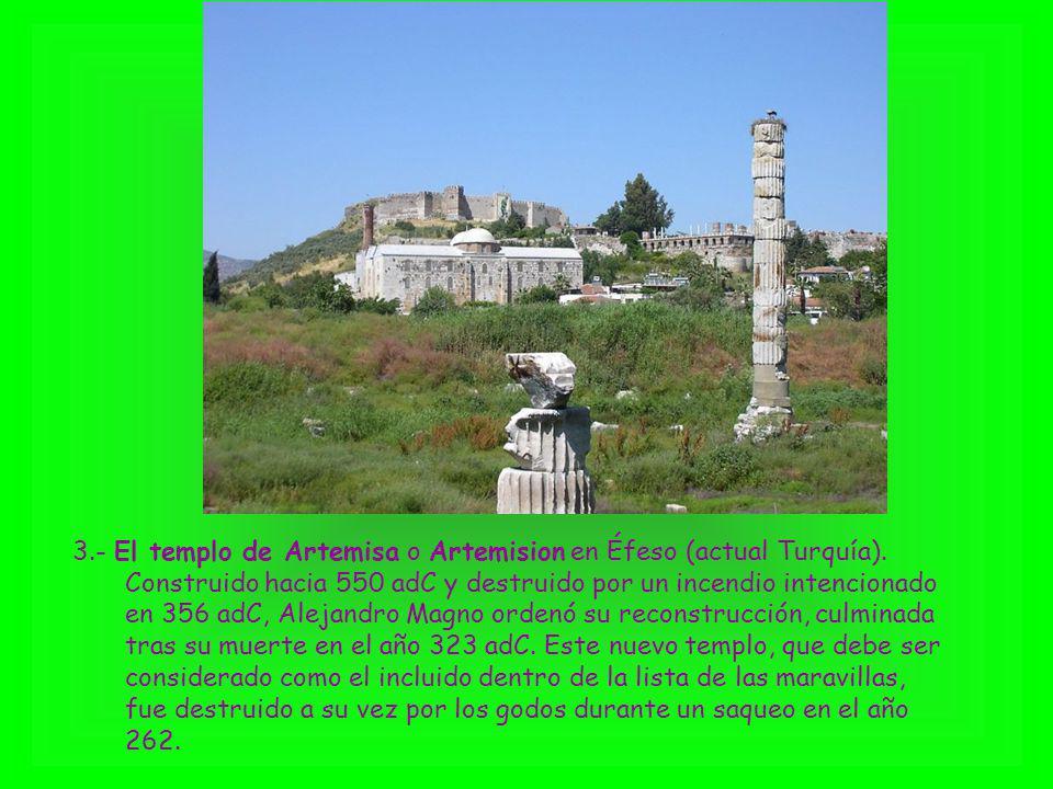 3. - El templo de Artemisa o Artemision en Éfeso (actual Turquía)