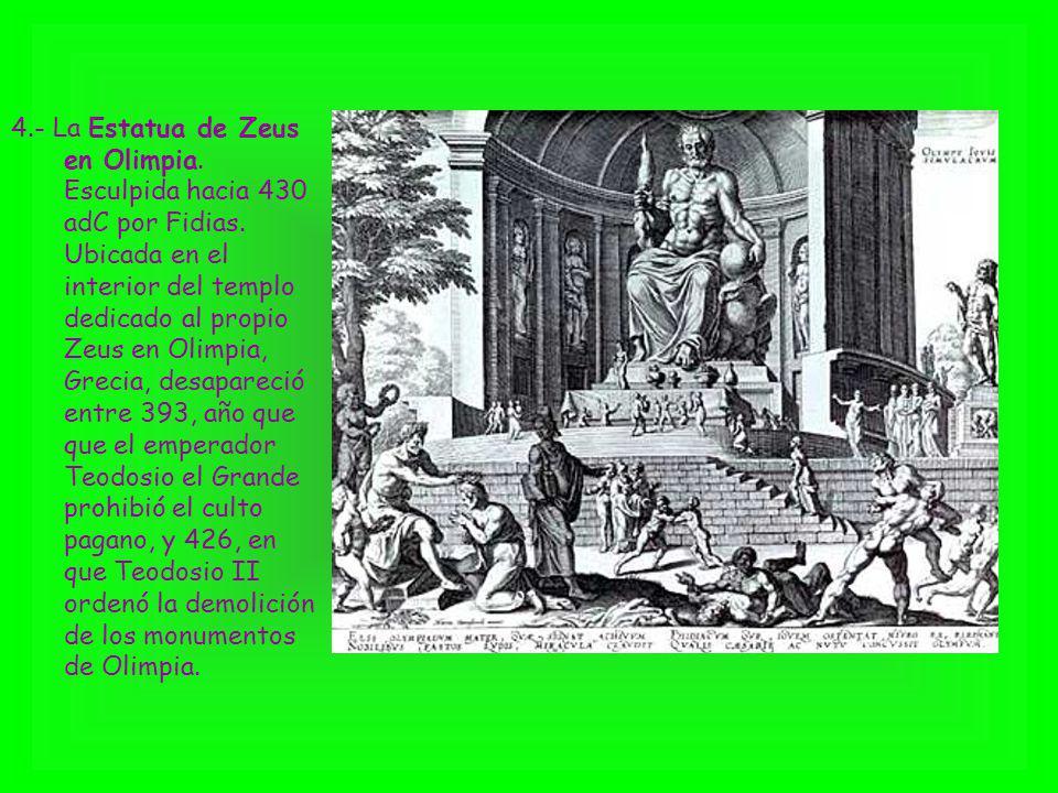 4. - La Estatua de Zeus en Olimpia. Esculpida hacia 430 adC por Fidias