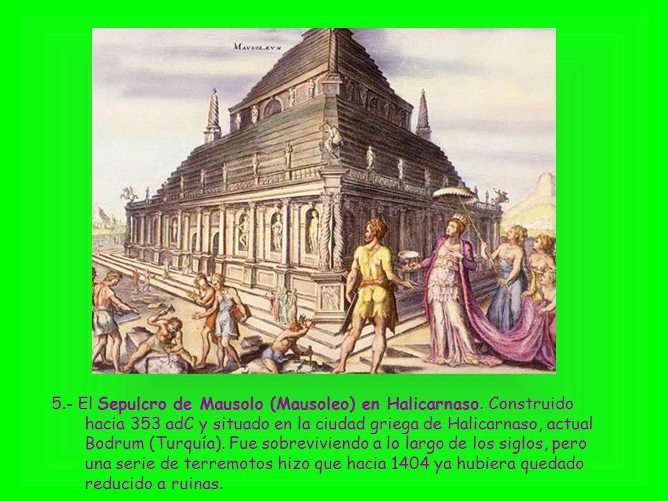 5. - El Sepulcro de Mausolo (Mausoleo) en Halicarnaso