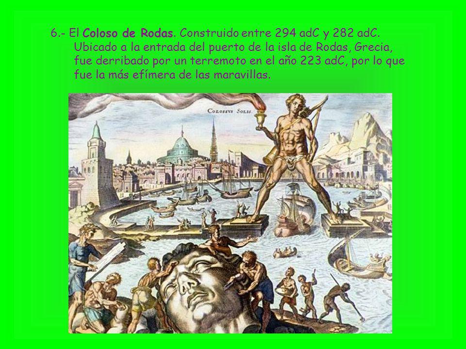 6. - El Coloso de Rodas. Construido entre 294 adC y 282 adC