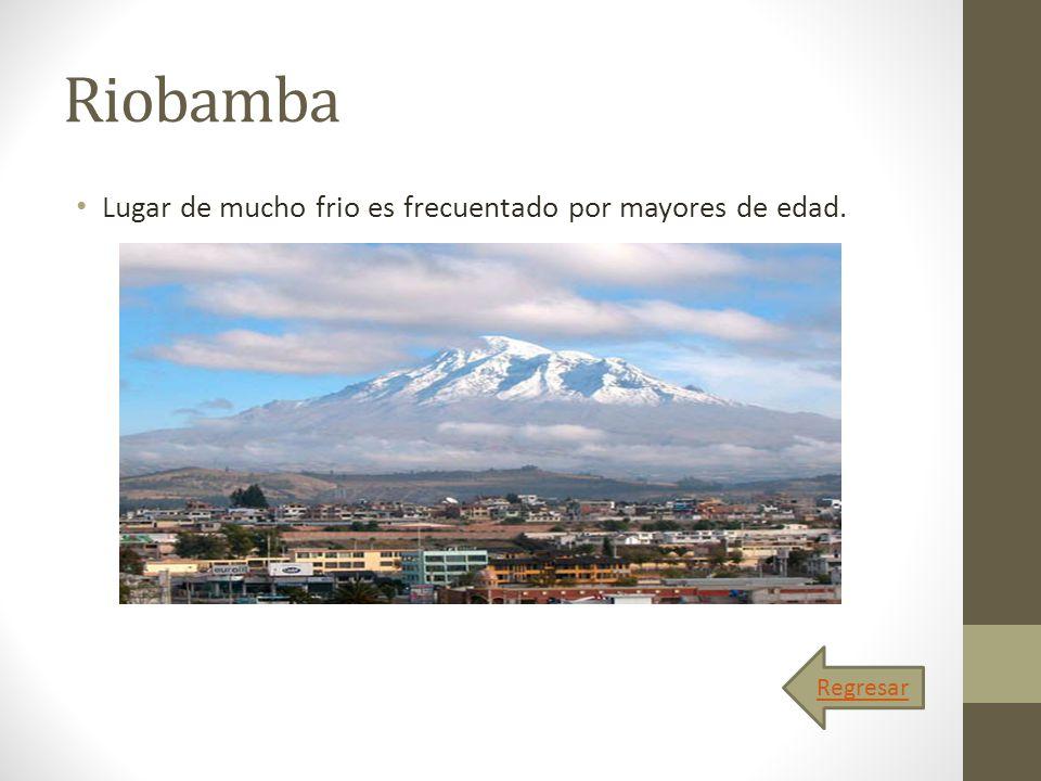 Riobamba Lugar de mucho frio es frecuentado por mayores de edad.
