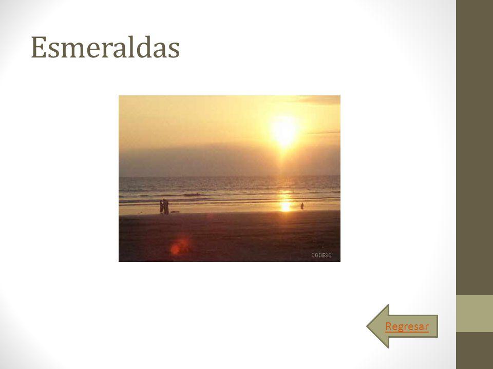 Esmeraldas Regresar