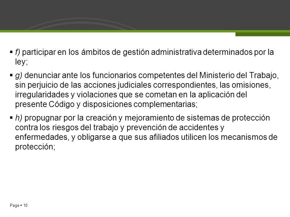 f) participar en los ámbitos de gestión administrativa determinados por la ley;