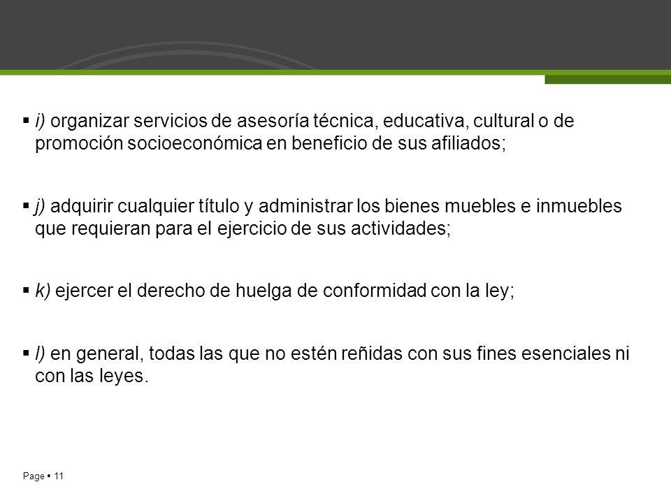 i) organizar servicios de asesoría técnica, educativa, cultural o de promoción socioeconómica en beneficio de sus afiliados;