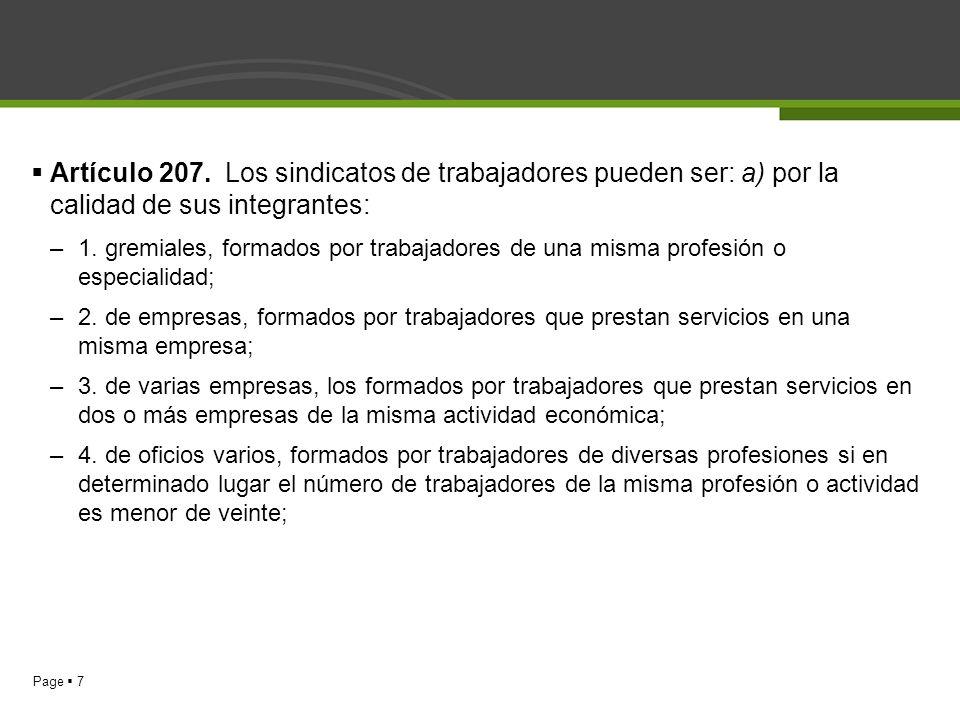 Artículo 207. Los sindicatos de trabajadores pueden ser: a) por la calidad de sus integrantes: