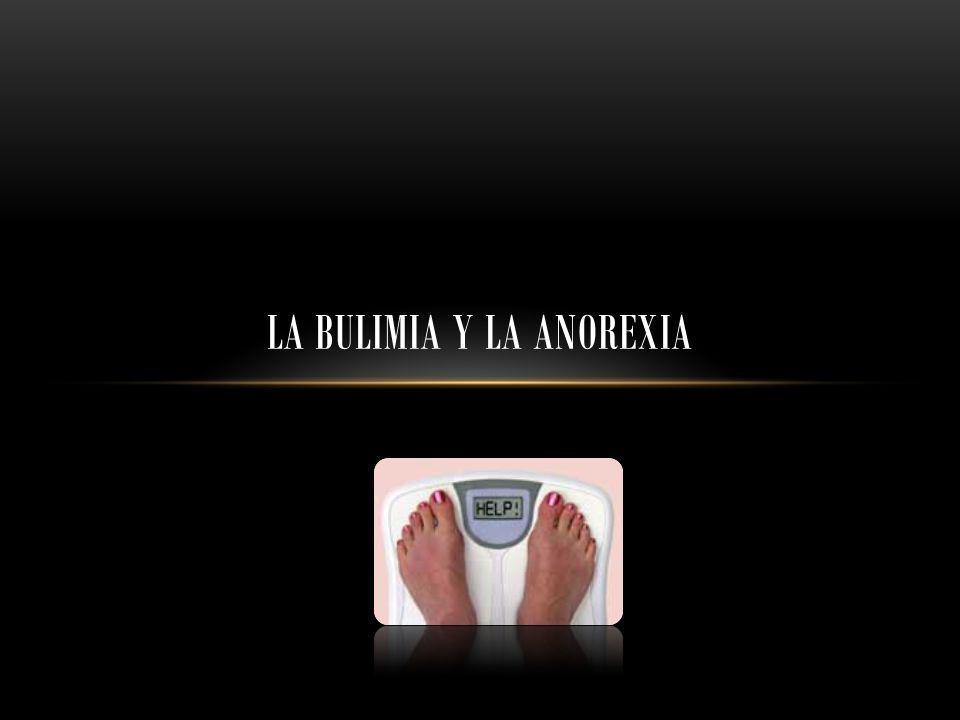 La Bulimia Y la anorexia