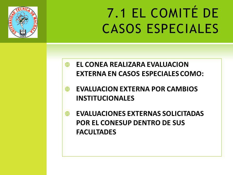 7.1 EL COMITÉ DE CASOS ESPECIALES