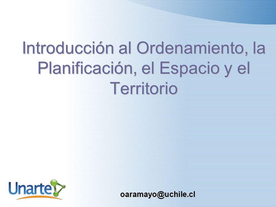 Introducción al Ordenamiento, la Planificación, el Espacio y el Territorio