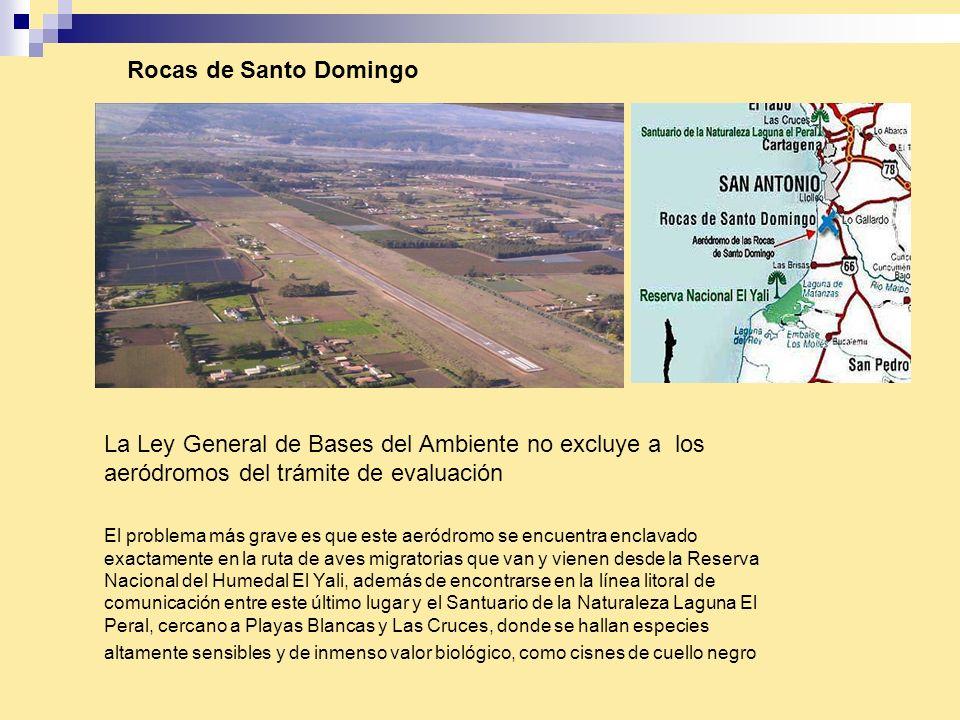 Rocas de Santo Domingo La Ley General de Bases del Ambiente no excluye a los aeródromos del trámite de evaluación.