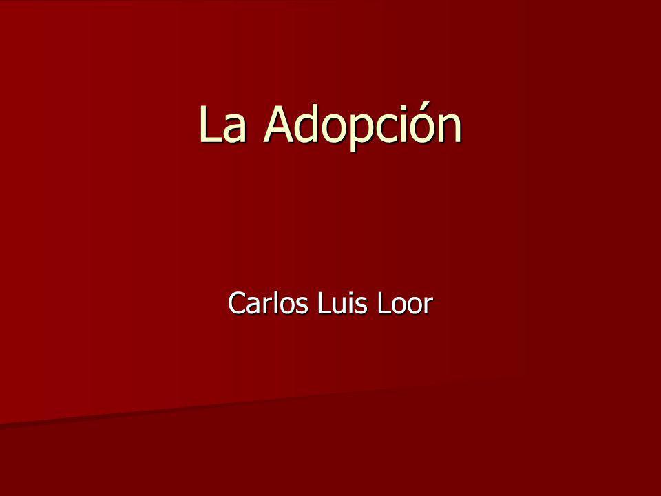 La Adopción Carlos Luis Loor