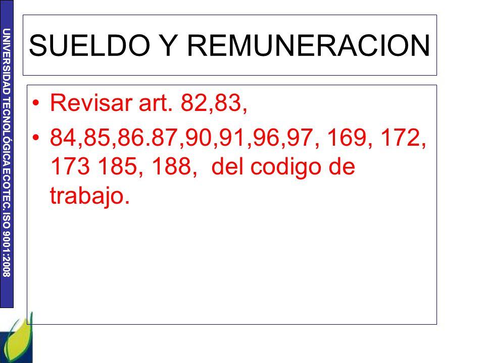 SUELDO Y REMUNERACION Revisar art. 82,83,