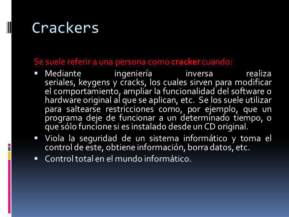 Crackers Se suele referir a una persona como cracker cuando: