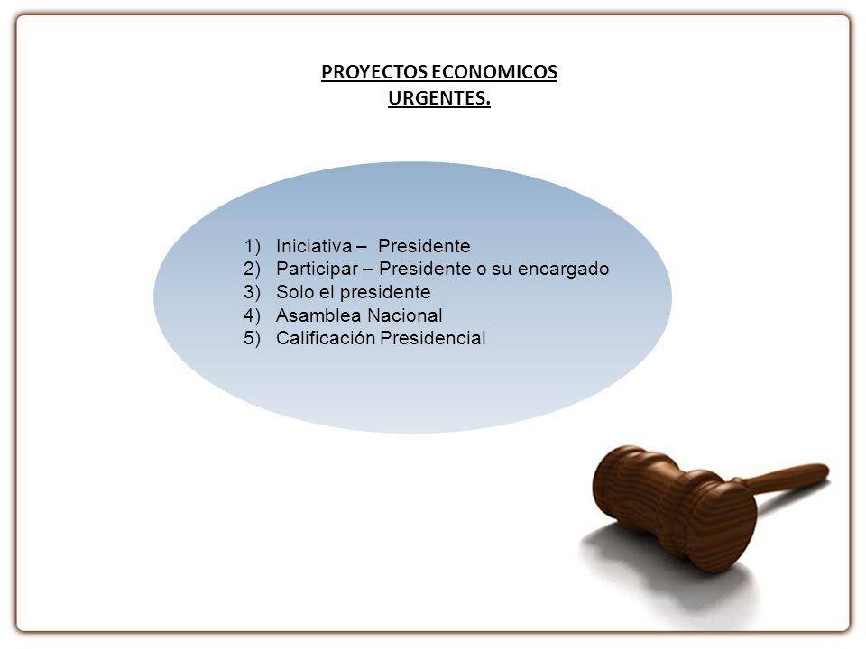 PROYECTOS ECONOMICOS URGENTES.