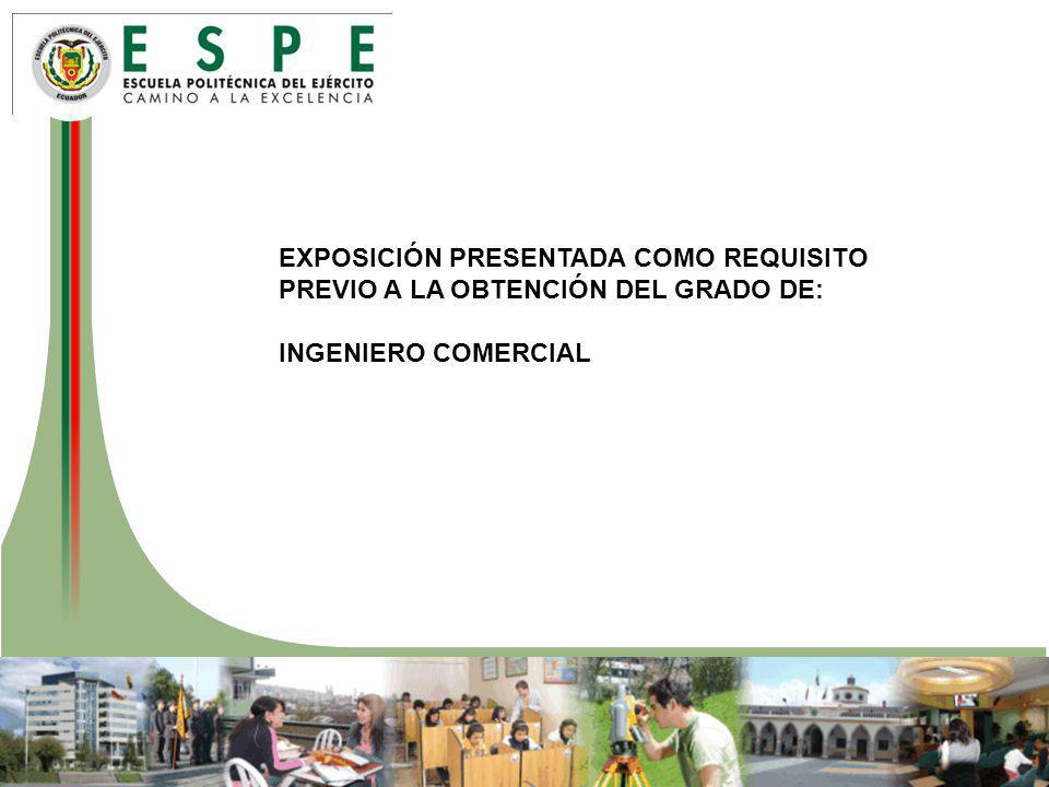 EXPOSICIÓN PRESENTADA COMO REQUISITO PREVIO A LA OBTENCIÓN DEL GRADO DE: