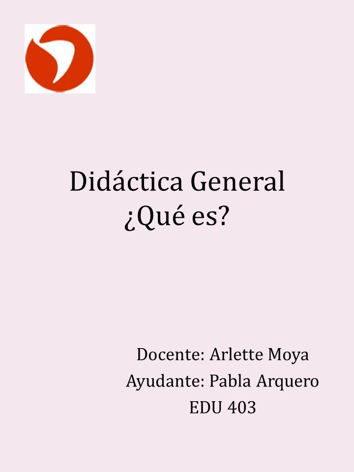 Didáctica General ¿Qué es