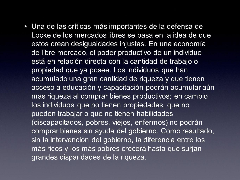 Una de las críticas más importantes de la defensa de Locke de los mercados libres se basa en la idea de que estos crean desigualdades injustas.