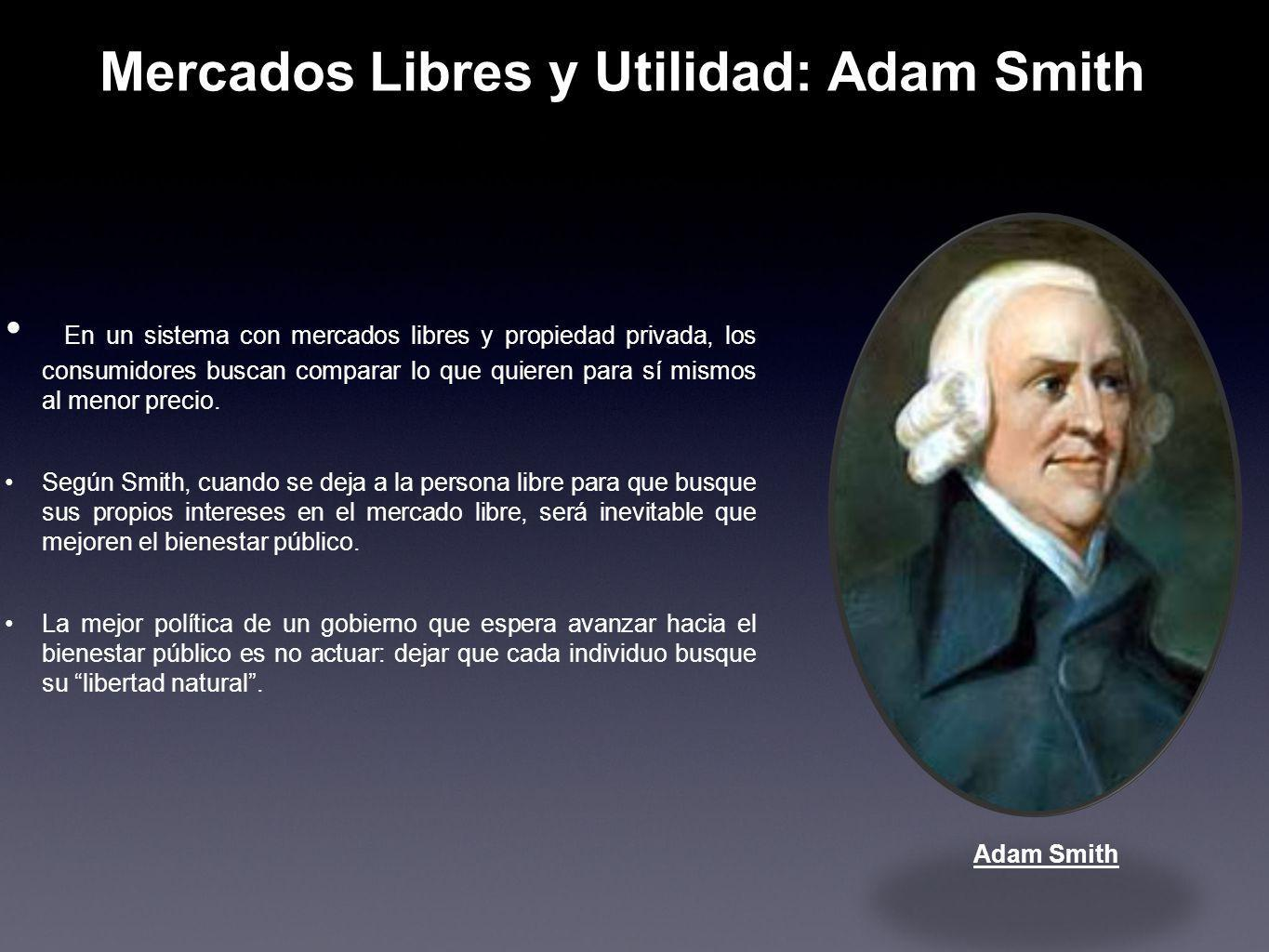 Mercados Libres y Utilidad: Adam Smith
