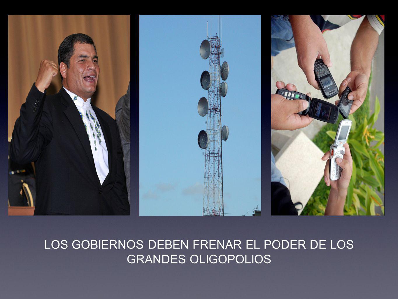LOS GOBIERNOS DEBEN FRENAR EL PODER DE LOS GRANDES OLIGOPOLIOS