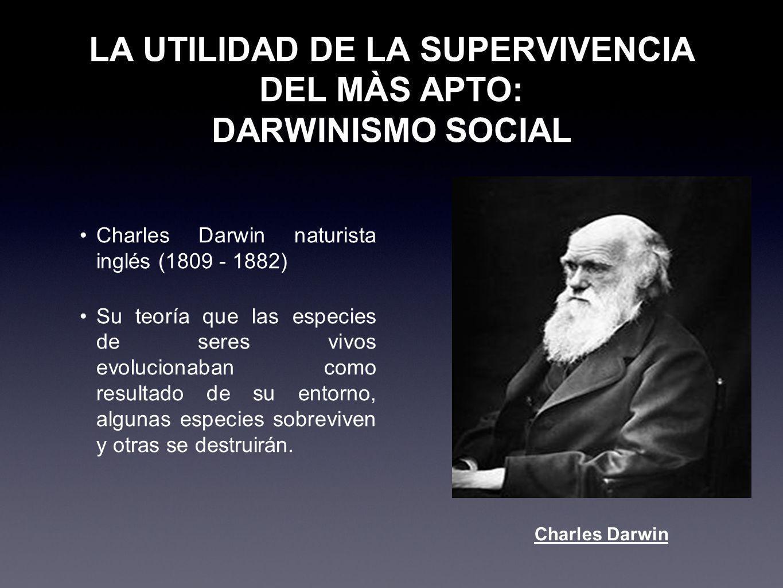 LA UTILIDAD DE LA SUPERVIVENCIA DEL MÀS APTO: DARWINISMO SOCIAL