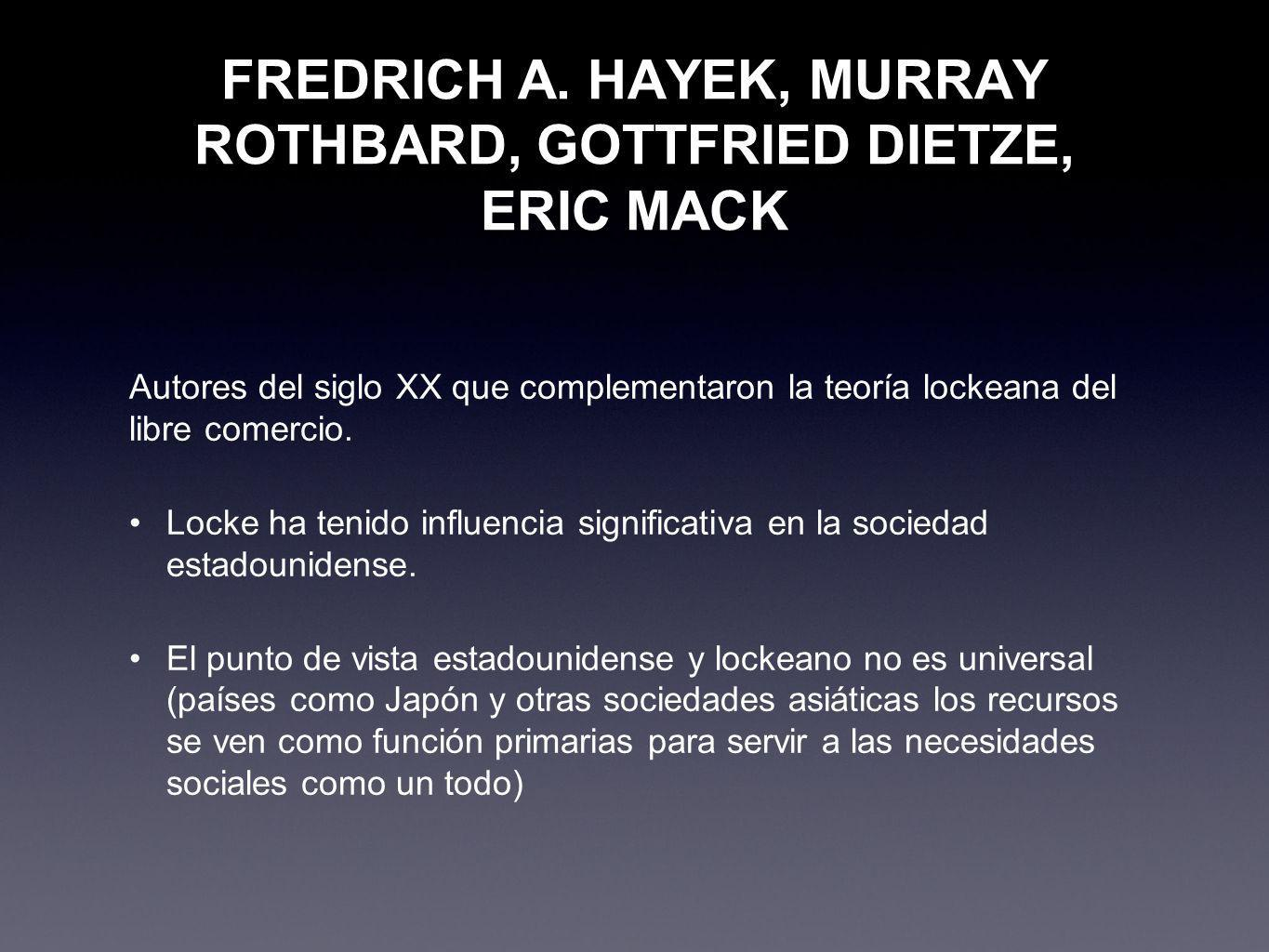 FREDRICH A. HAYEK, MURRAY ROTHBARD, GOTTFRIED DIETZE, ERIC MACK