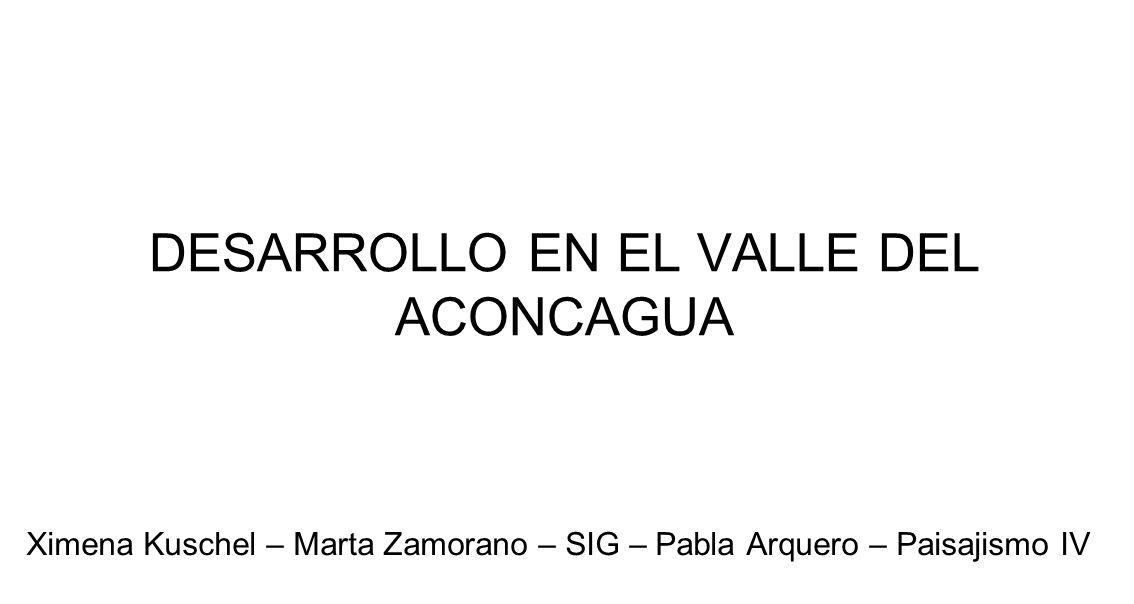 DESARROLLO EN EL VALLE DEL ACONCAGUA