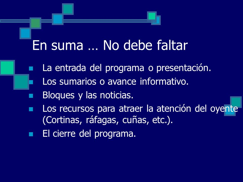 En suma … No debe faltar La entrada del programa o presentación.