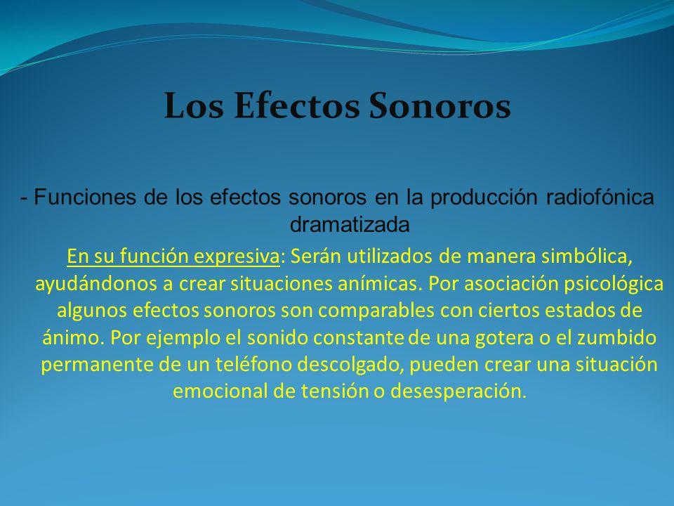 Los Efectos Sonoros - Funciones de los efectos sonoros en la producción radiofónica dramatizada.