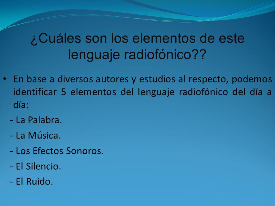 ¿Cuáles son los elementos de este lenguaje radiofónico