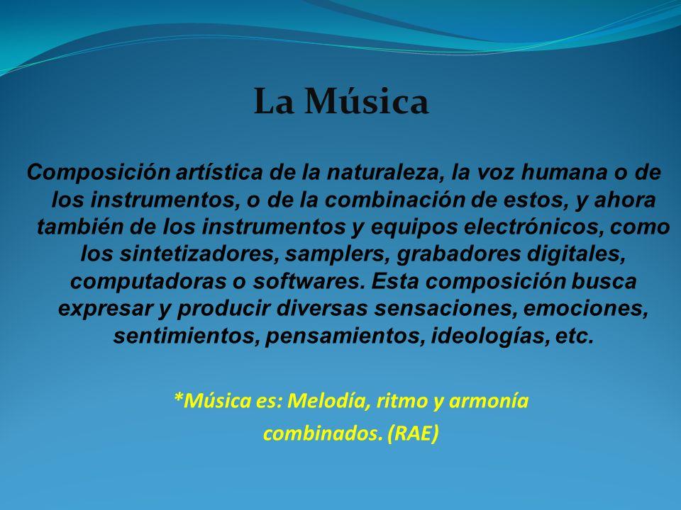 *Música es: Melodía, ritmo y armonía