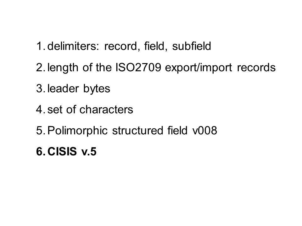 delimiters: record, field, subfield