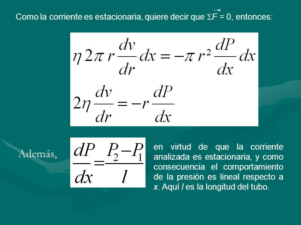Como la corriente es estacionaria, quiere decir que F = 0, entonces: