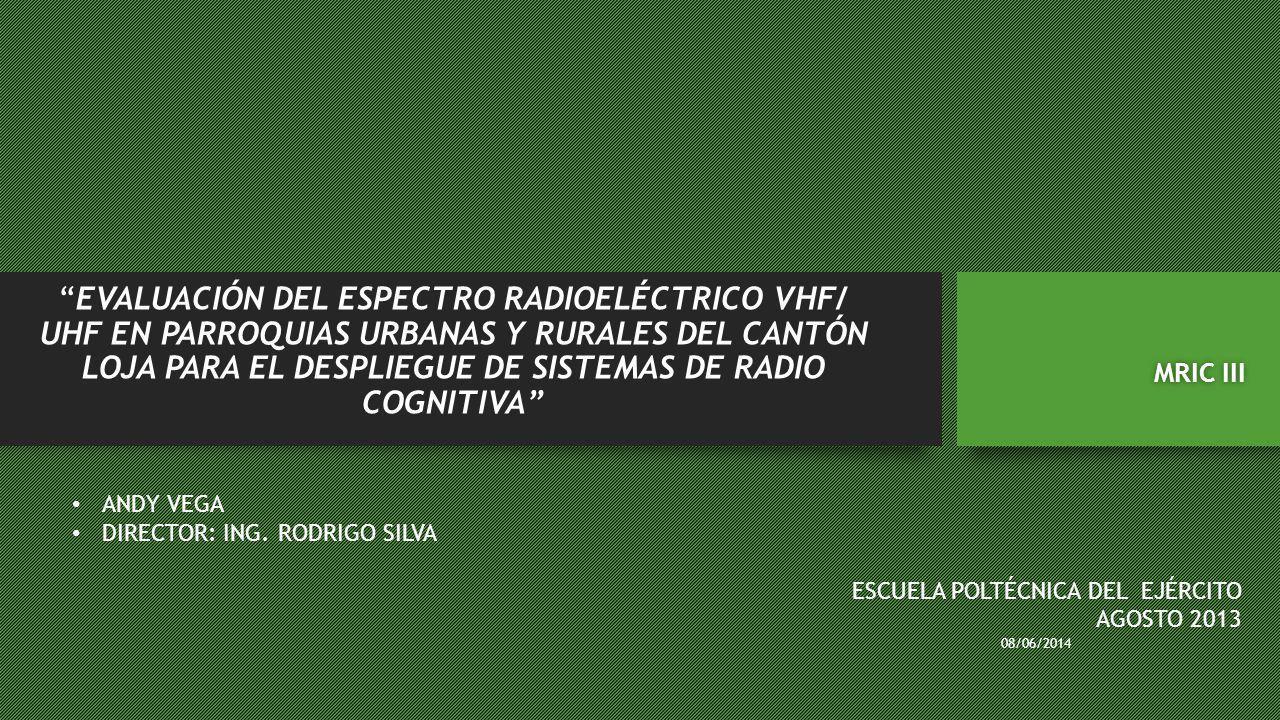 evaluación del espectro radioeléctrico vhf/ uhf en parroquias urbanas y RURALes DEL CANTÓN LOJA para el despliegue de sistemas de radio cognitiva
